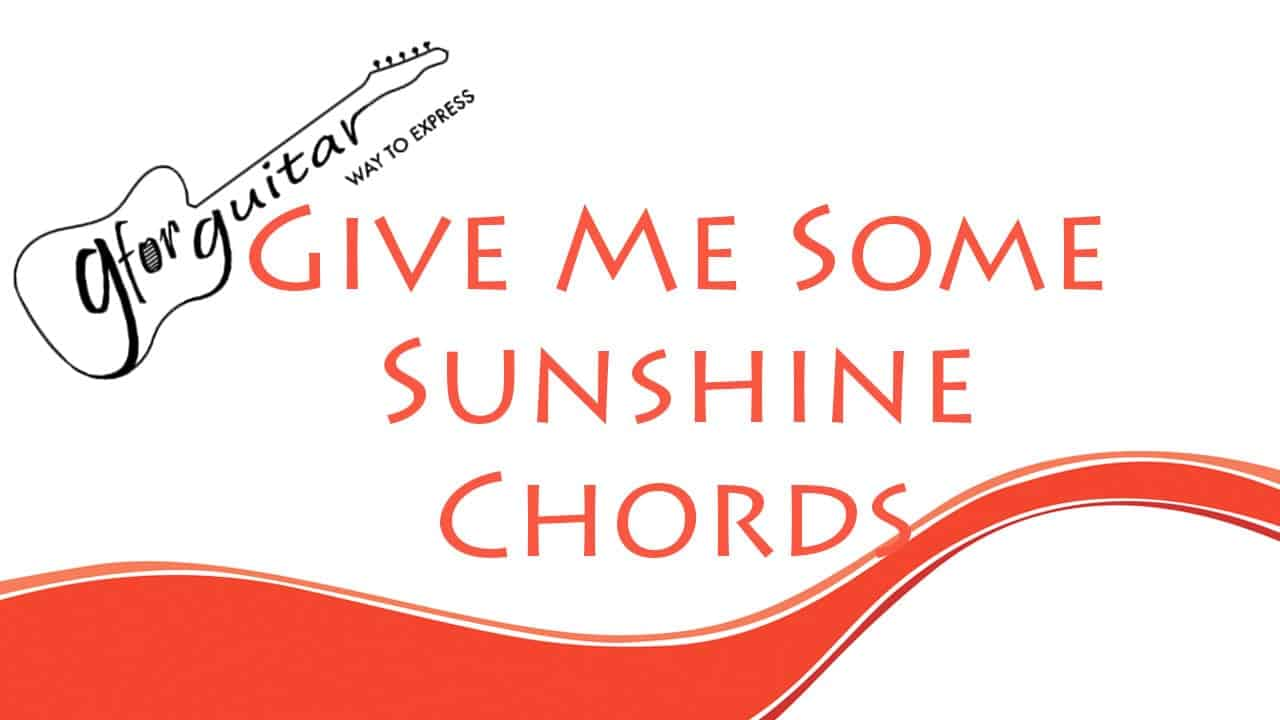 give me some sunshine chords