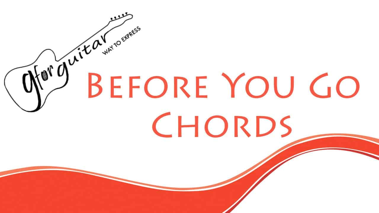 Before You Go Chords With Capo Easy - Lewis Capaldi