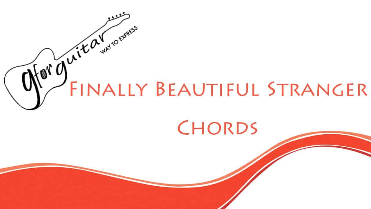 finally beautiful stranger chords