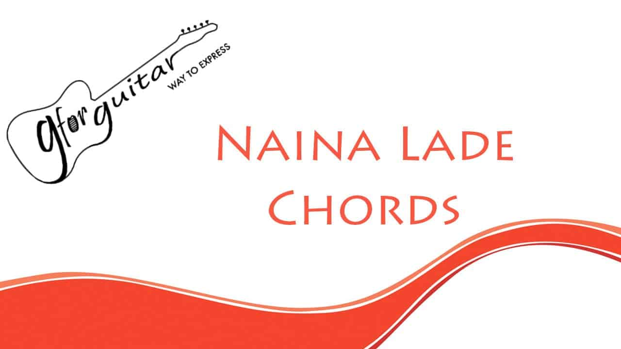 Naina Lade Chords Easy With Capo - Dabangg 3