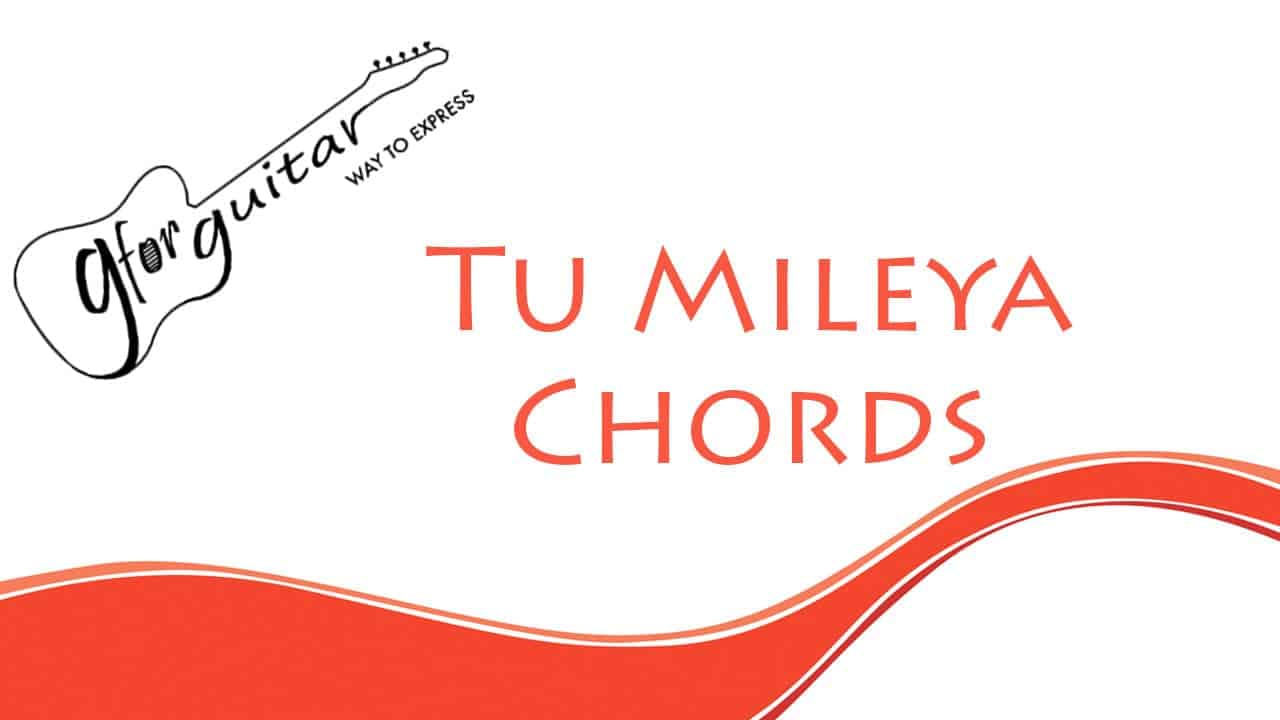 Tu Mileya Chords With Capo Easy - Darshan Raval