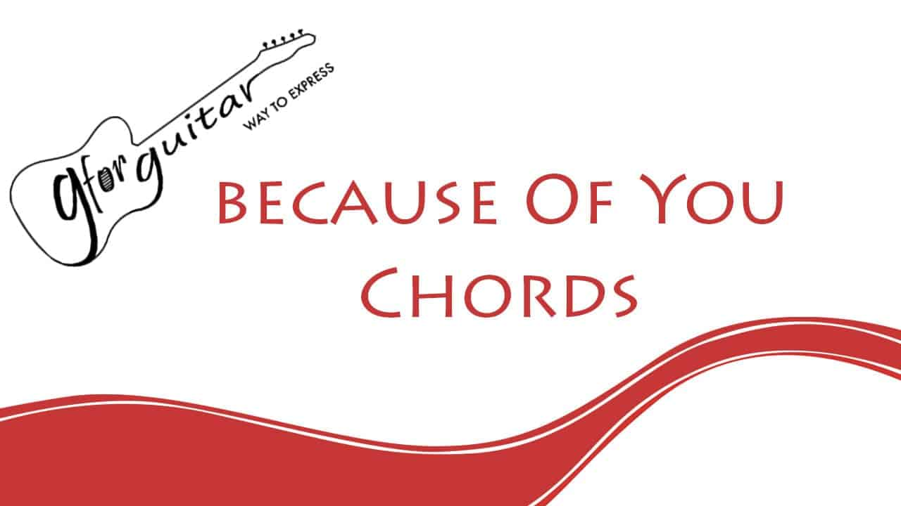 Because Of You Chords With Capo Easy - Kelly Clarkson