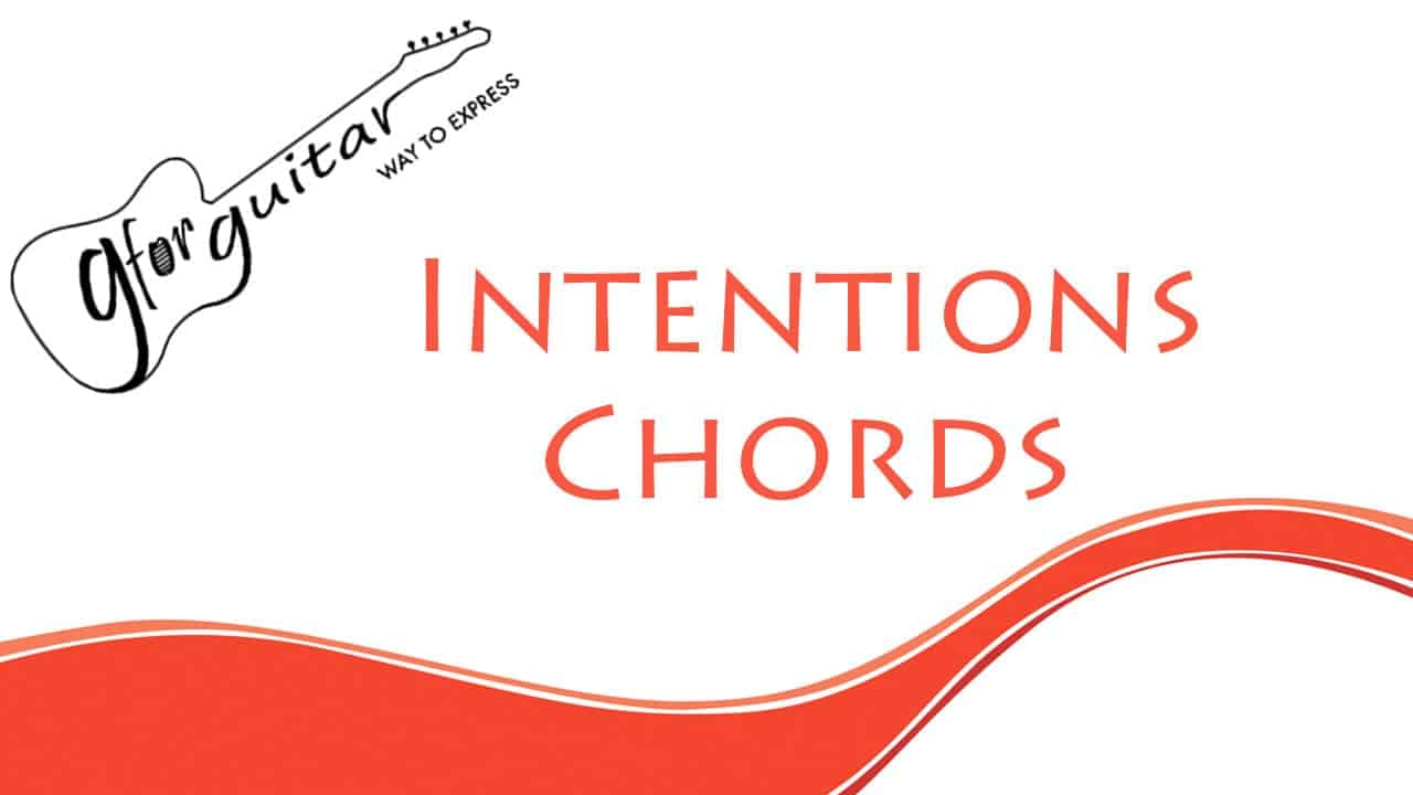intentions chords