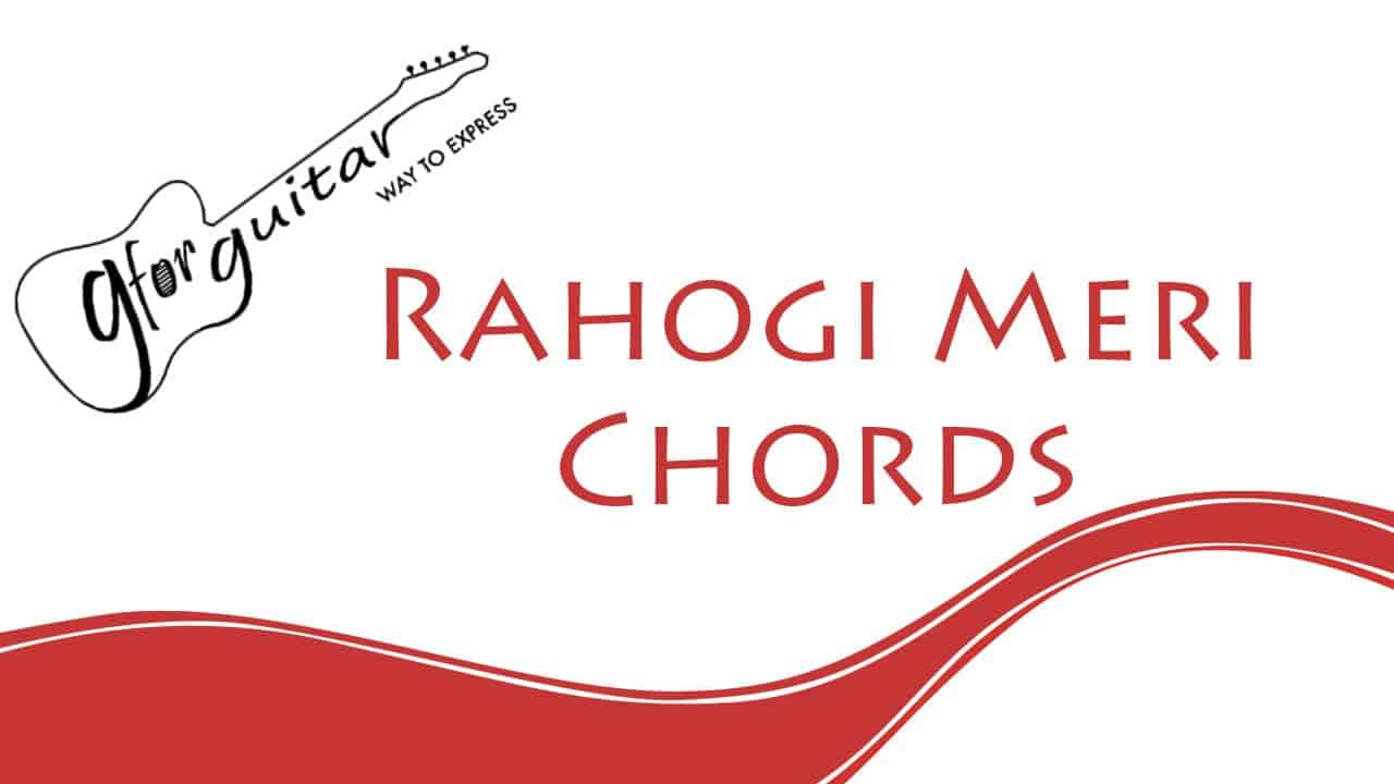 Rahogi Meri Chords - Love Aaj Kal