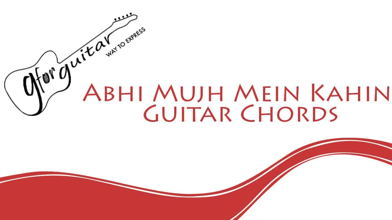 Abhi Mujh Mein Kahin Guitar Chords With Capo