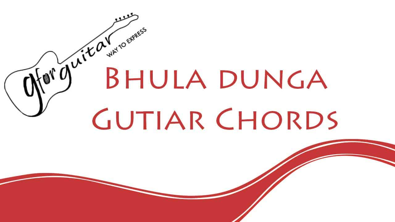 Bhula Dunga Guitar Chords With Capo - Darshan Raval