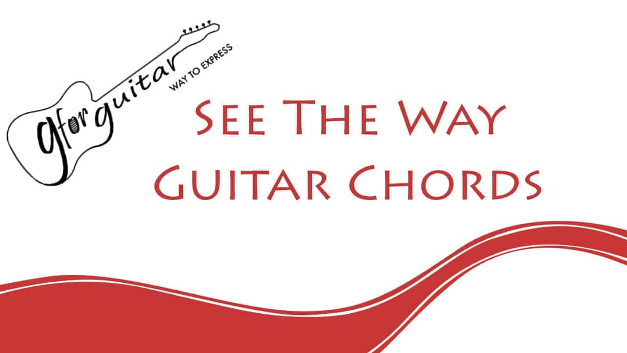 see the way chords
