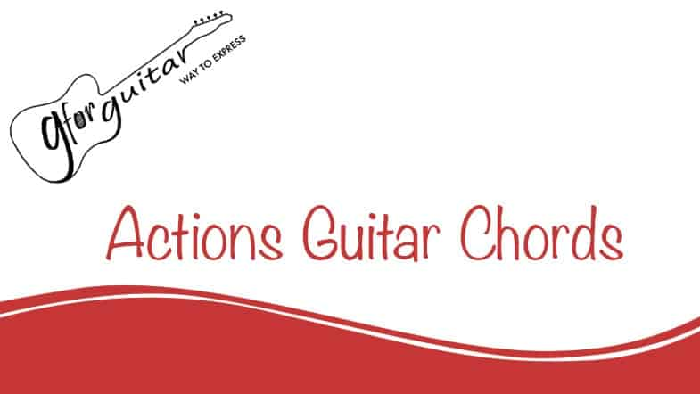 actions guitar chords