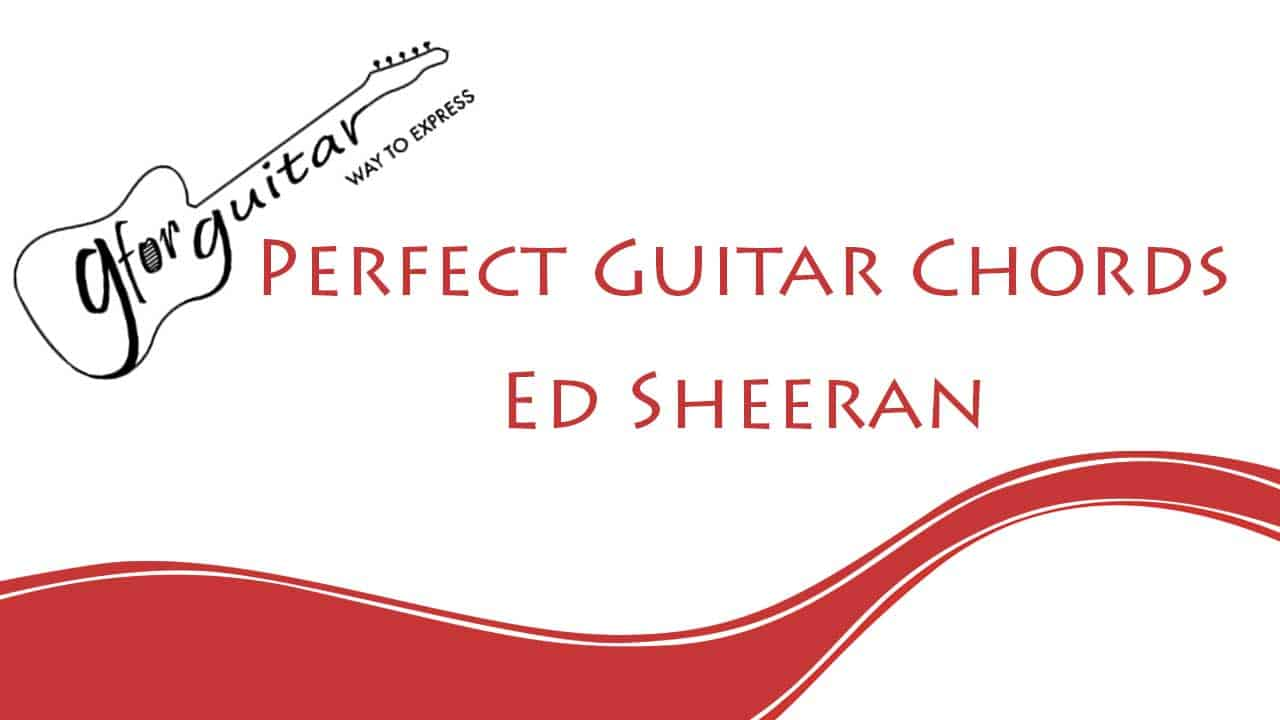Perfect Chords With Capo - Ed Sheeran