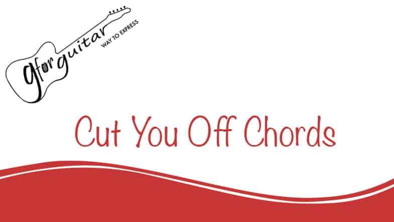 cut you off chords