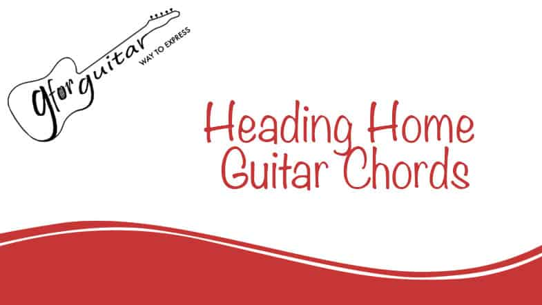 Heading Home Guitar Chords - Alan Walker