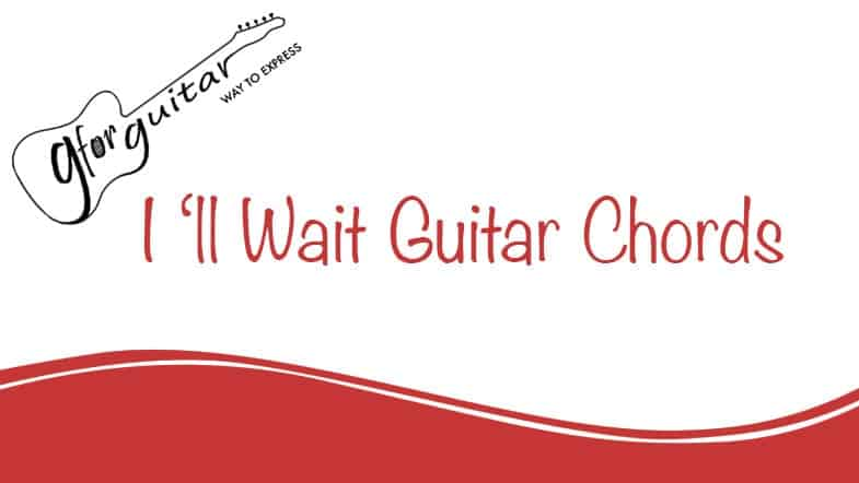 I will wait chords