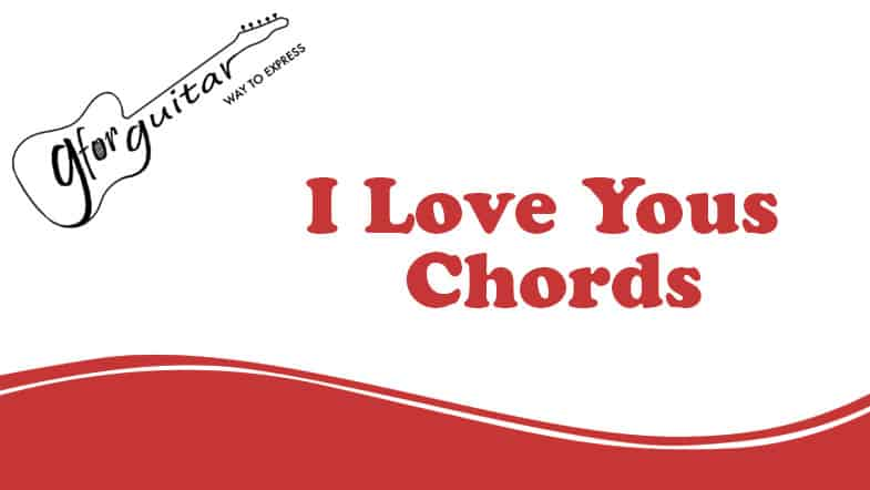 I Love Yous Chords