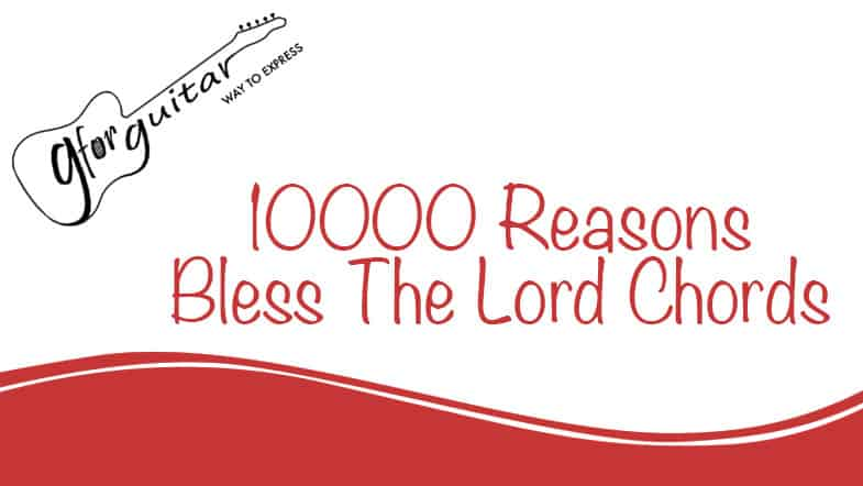 10000 Reasons Bless The Lord Chords -  Matt Redman