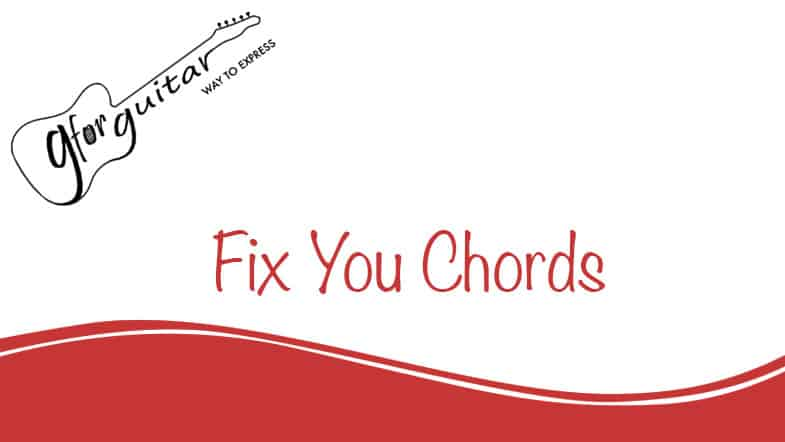 Fix You Chords With Capo By Coldplay