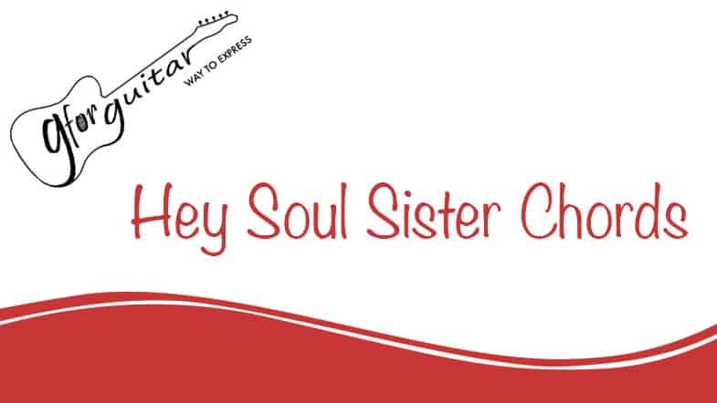 Hey Soul Sister Chords With Capo - Train
