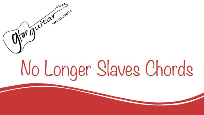 no longer slaves chords