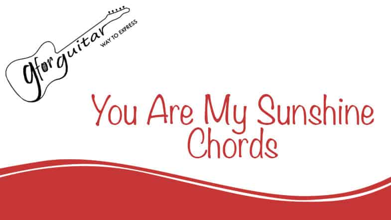 You Are My Sunshine Chords - Chris Stapleton