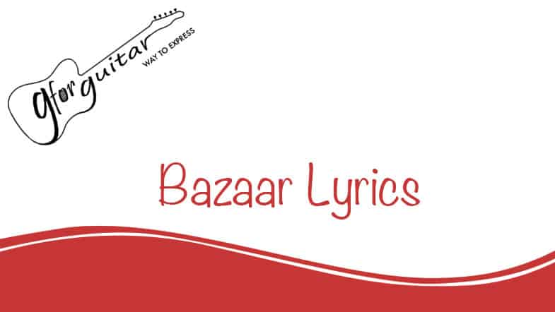 bazaar lyrics