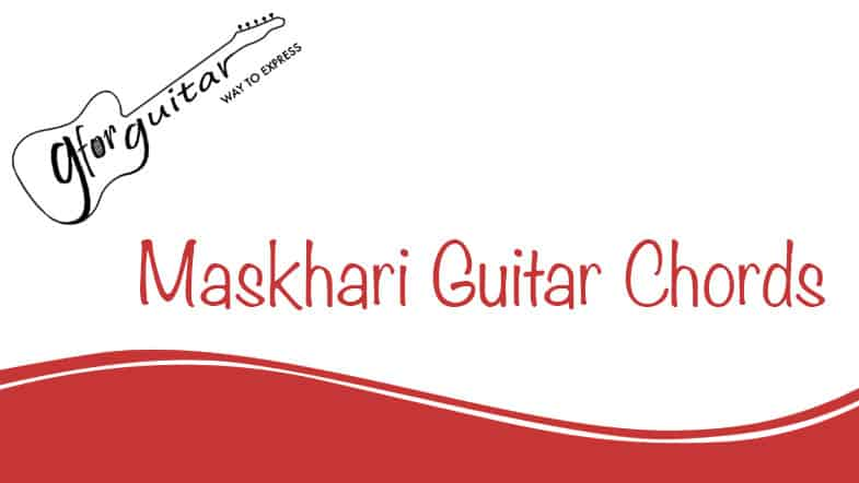 Maskhari Guitar Chords - Dil Bechara