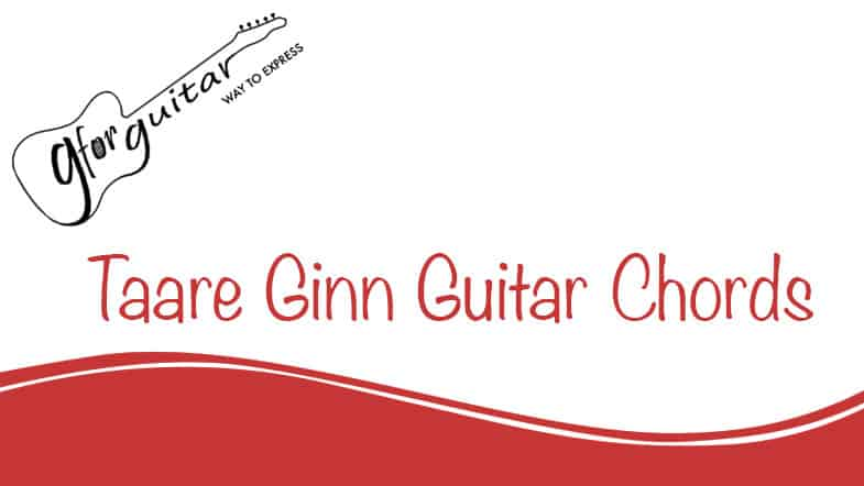 Taare Ginn Chords With Capo - Dil Bechara