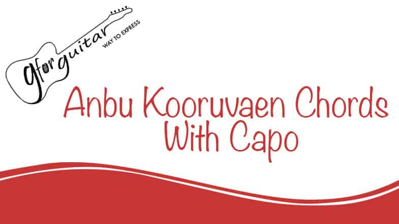Anbu Kooruvaen Chords With Capo