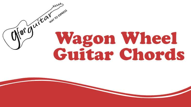 wagon wheel chords
