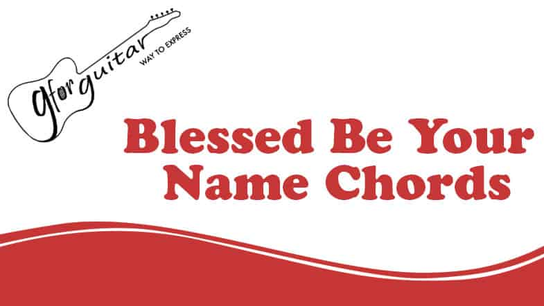 Blessed Be Your Name Chords