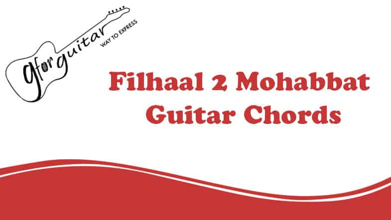 Filhaal 2 Chords