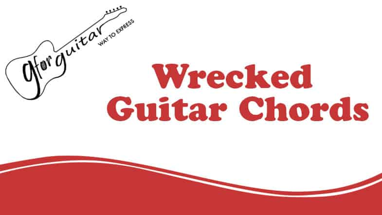 wrecked guitar chords