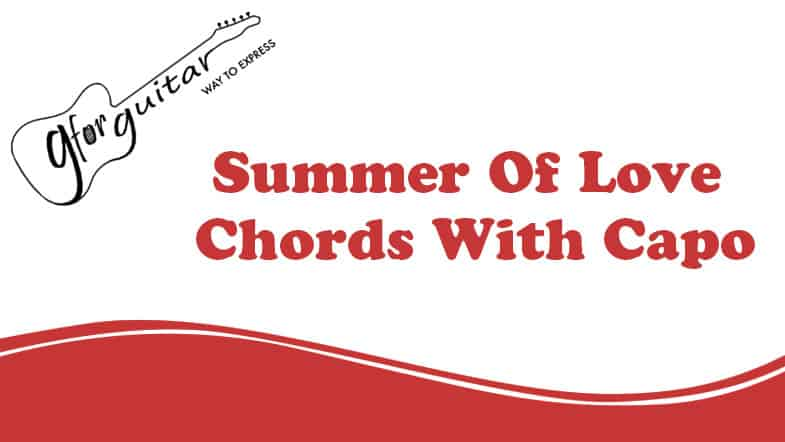 Summer Of Love Chords