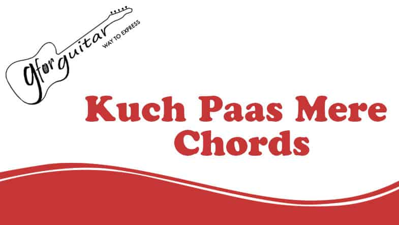 Kuch Paas Mere Chords